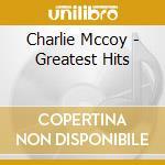 Greatest hits cd musicale di Charlie Mccoy