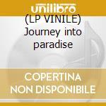 (LP VINILE) Journey into paradise lp vinile di Levan Larry