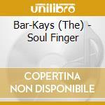 Bar-Kays - Soul Finger cd musicale di Bar-kays