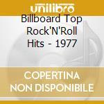 Billboard Top Rock'N'Roll Hits - 1977 cd musicale di Billboard top rock'n