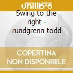 Swing to the right - rundgrenn todd cd musicale di Utopia (todd rundgren)