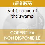 Vol.1 sound of the swamp cd musicale di The best of excello