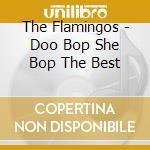 Doo bop she bop best - flamingos cd musicale di Flamingos The