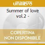 Summer of love vol.2 - cd musicale di Donovan/procol harum/byrds & o