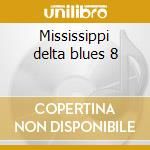 Mississippi delta blues 8 cd musicale di Masters Blues