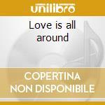Love is all around cd musicale di Eric Burdon
