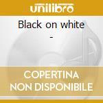Black on white - cd musicale di A.franklin/o.redding/o.clay &
