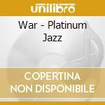 Platinum jazz cd musicale di War