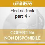 Electric funk part 4 - cd musicale di Jams Street