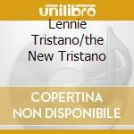 LENNIE TRISTANO/THE NEW TRISTANO cd musicale di TRISTANO LENNIE