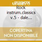 Rock instrum.classics v.5 - dale dick ventures cd musicale di Various artists (surf)