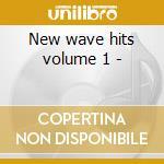 New wave hits volume 1 - cd musicale di Artisti Vari