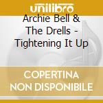 Tightening it up - cd musicale di Archie bell & the drells