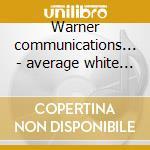 Warner communications... - average white band cd musicale di Average white band