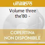Volume three the'80 - cd musicale di The tube tunes