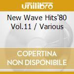 New wave hits'80 vol.11 - cd musicale di Artisti Vari