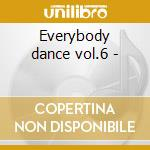 Everybody dance vol.6 - cd musicale di The disco years
