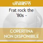 Frat rock the '80s - cd musicale di R.palmer/devo/stray cats & o.