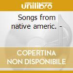 Songs from native americ. - cd musicale di Voices Tribal