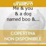 Me & you & a dog named boo & other hits cd musicale di Lobo