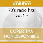 70's radio hits vol.1 - cd musicale di Blue/r.b.greave Steam/shocking