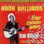 Hank Williams - Your Cheatin'Heart cd musicale di O.S.T.