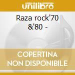 Raza rock'70 &'80 - cd musicale di Santana/malo/tower of power &