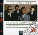 Ornette Coleman Quartet - This Is Our Music cd musicale di Ornette Coleman