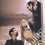 Peter, Paul And Mary - The Very Best Of cd musicale di PETER PAUL AND MARY