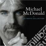 Michael Mcdonald - The Ultimate Collection cd musicale di Michael Mcdonald