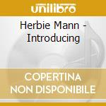 Herbie Mann - Introducing cd musicale di Herbie Mann