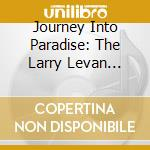 Journey Into Paradise: The Larry Levan Story cd musicale di ARTISTI VARI