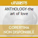 ANTHOLOGY-the art of love cd musicale di FRANKS MICHAEL