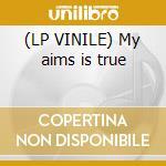 (LP VINILE) My aims is true lp vinile