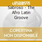 Sabroso - The Afro Latin Groove cd musicale di AA.VV.