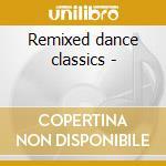 Remixed dance classics - cd musicale di Everybody dance (3 cd)