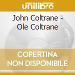 John Coltrane - Ole Coltrane cd musicale di John Coltrane