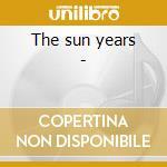 The sun years - cd musicale di C.perkins/j.l.lewis/j.cash (3