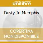 DUSTY IN MEMPHIS cd musicale di SPRINGFIELD DUSTY