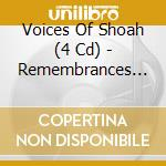 Remembrances of holocaust - cd musicale di Voices of shoah (4 cd)