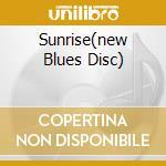 SUNRISE(NEW BLUES DISC) cd musicale di FORD ROBBEN