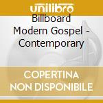 Billboard Modern Gospel - Contemporary cd musicale di Billboard modern gospel