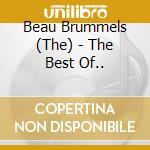 Beau Brummels - The Best Of... cd musicale di Brummels Beau