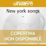 New york songs - cd musicale di L.minelli/s.davis/drifters & o