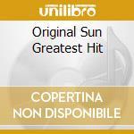 ORIGINAL SUN GREATEST HIT cd musicale di PERKINS CARL