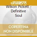 DEFINITIVE COLLECTION cd musicale di PICKETT WILSON