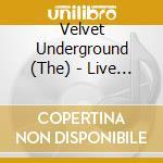 The Velvet Underground + 6 B.T. - Live At Max'S Kansas City cd musicale di VELVET UNDERGROUND