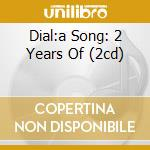 DIAL:A SONG: 2 YEARS OF (2CD) cd musicale di THEY MIGHT BE GIANT