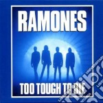 TOO THOUG TO DIE+BONUS TRACKS cd musicale di RAMONES