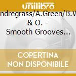 T.Pendregrass/A.Green/B.White & O. - Smooth Grooves Ladies Men cd musicale di ARTISTI VARI
